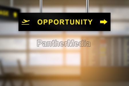 opportunity on airport sign board