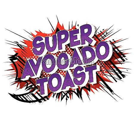 super avocado toast comic book